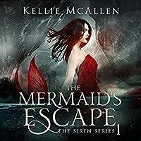 The Mermaid's Escape (The Siren, #1)