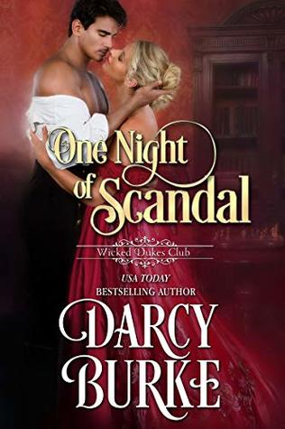 One Night of Scandal (Wicked Dukes Club #4) by Darcy Burke