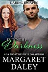 Into the Darkness (Daring Escapes #1)