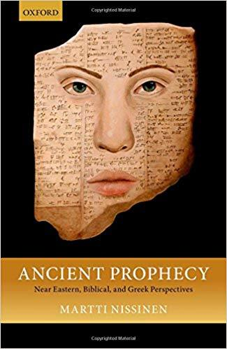 Ancient Prophecy Near Eastern, Biblical, and Greek Perspectives