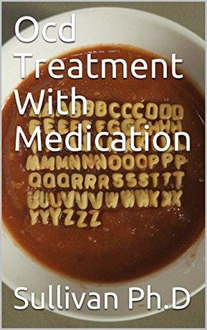 Ocd Treatment With Medication by Sullivan Ph D