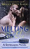 Melting the Ice (The Renegades, #10)