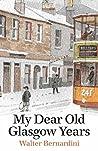 My Dear Old Glasgow Years