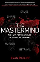 The Mastermind: Drugs. Empire. Murder. Betrayal.