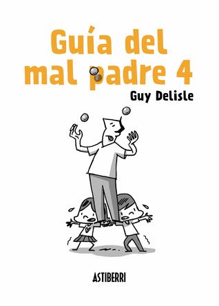 Guía del mal padre 4 by Guy Delisle