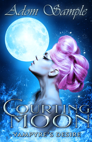 Courting Moon: Vampyres Desire (The Bloods Passion Saga #1)