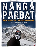 Nanga Parbat. Śnieg, kłamstwa i góra do wyzwolenia