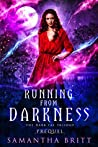 Running from Darkness: The Dark Fae Trilogy Prequel