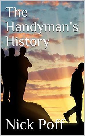 The Handyman's History (The Handyman Series Book 4) by Nick Poff