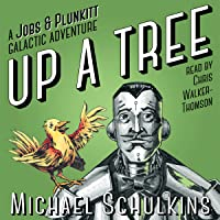 Up A Tree (Jobs & Plunkitt Galactic Adventure #1)