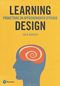 Learning design. Progettare un apprendimento efficace