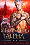 Claiming the Alpha (True Mates Generations, #2)