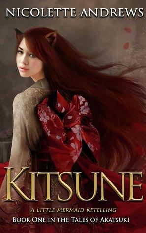 Kitsune: A Little Mermaid Retelling (Tales of Akatsuki, #1)