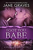 I Got You Babe (The DeMarco Family Book 1)