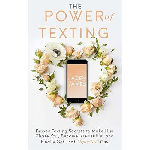 The Power Of Texting Proven Texting Secrets To Make Him Chase You