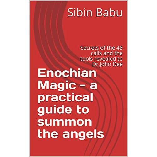 Enochian Magic - a practical guide to summon the angels