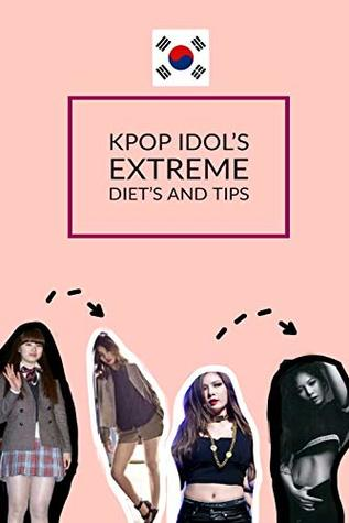 Kpop Idol´s Extreme Diet´s and Tips by Nini lili