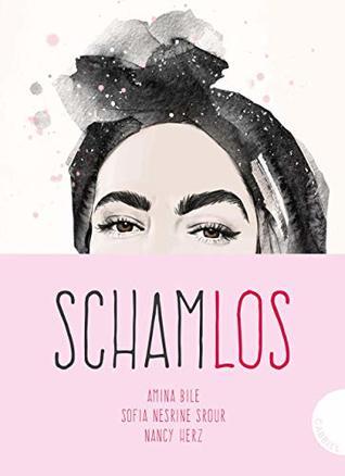 Schamlos by Amina Bile