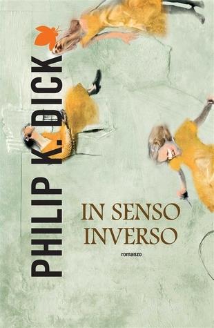 In senso inverso by Philip K. Dick