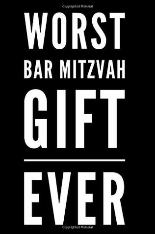 Worst Bar Mitzvah Gift Ever: 110-Page