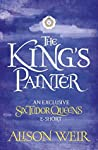 The King's Painter (Six Tudor Queens, #4.5)