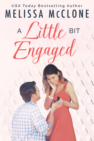 A Little Bit Engaged by Melissa McClone