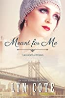 Meant for Me (The Carlyle Women #1)