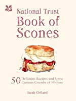 The National Trust Book of Scones: 50 Delicious Recipes and Some Curious Crumbs of History  (ebook)