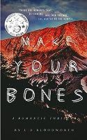 Make Your Bones (A Romantic Thriller)