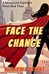 Face the Change (Menopausal Superheroes, #3)
