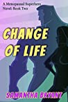 Change of Life (Menopausal Superheroes, #2)