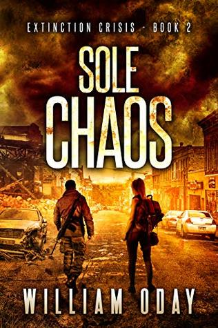Sole Chaos: A Post-Apocalyptic EMP Science Fiction Survival Thriller (Extinction Crisis Book 2)