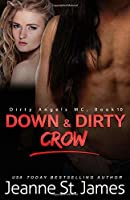 Down & Dirty: Crow (Dirty Angels MC #10)