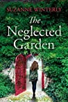 The Neglected Garden: A page-turner seeded with mystery, romance and suspense