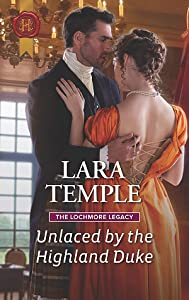 Unlaced by the Highland Duke (The Lochmore Legacy, #2)