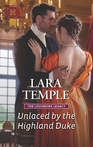 Unlaced by the Highland Duke by Lara Temple