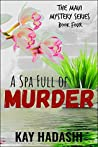 A Spa Full of Murder: Spa Secrets Exposed! (The Maui Mystery Series Book 4)