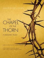 Chapel of the Thorn: A Dramatic Poem