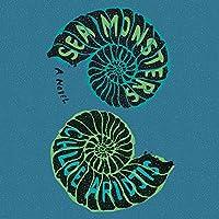 Sea Monsters: A Novel