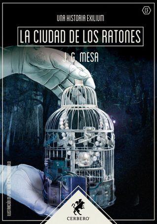 La ciudad de los ratones by J.G. Mesa