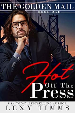 Hot Off the Press: Steamy Action & Adventure Romance by Lexy