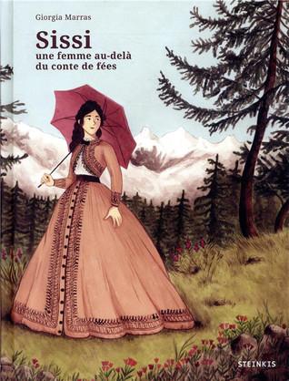 Sissi une femme au delà des contes de fées