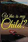 Who is my Child?