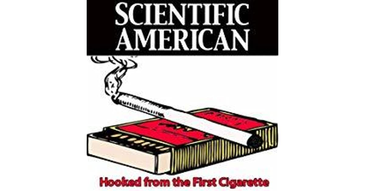 Hooked from the First Cigarette: Scientific American by Joseph R