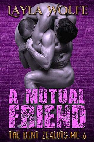 A Mutual Friend (The Bent Zealots MC, #6)