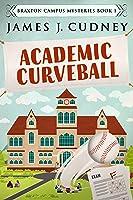 Academic Curveball (Braxton Campus Mysteries #1)
