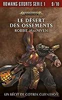 Le Désert des Ossements (The Black Library Novella Series 1 #9)
