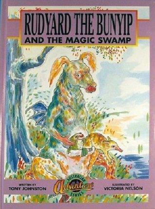 Rudyard the bunyip and the magic swamp [Australian adventure series] Tony; Nelson, Victoria (illustrations) Johnston