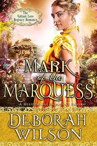 Mark of the Marquess by Deborah Wilson