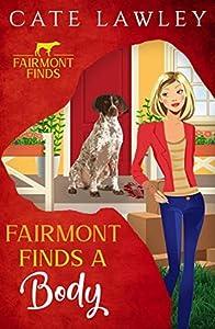 Fairmont Finds a Body (Fairmont Finds #1)